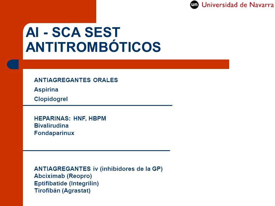 AI - SCA SEST ANTITROMBÓTICOS ANTIAGREGANTES ORALES Aspirina Clopidogrel HEPARINAS: HNF, HBPM Bivalirudina Fondaparinux ANTIAGREGANTES iv (inhibidores