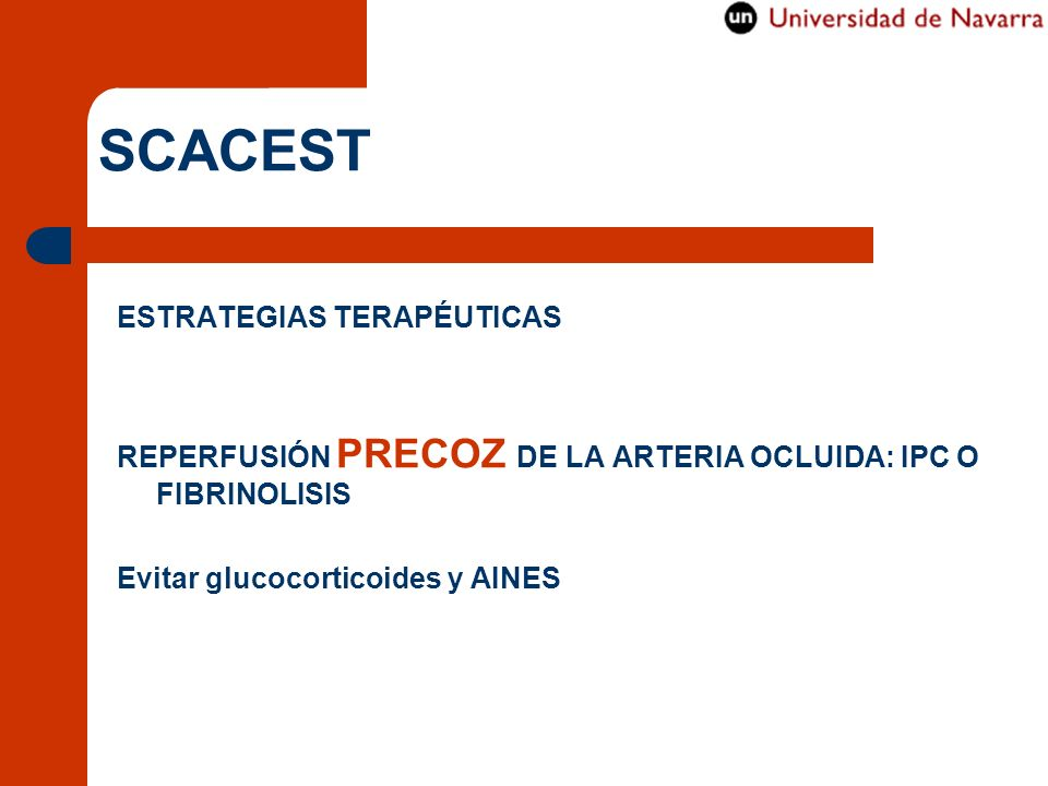 ESTRATEGIAS TERAPÉUTICAS REPERFUSIÓN PRECOZ DE LA ARTERIA OCLUIDA: IPC O FIBRINOLISIS Evitar glucocorticoides y AINES SCACEST