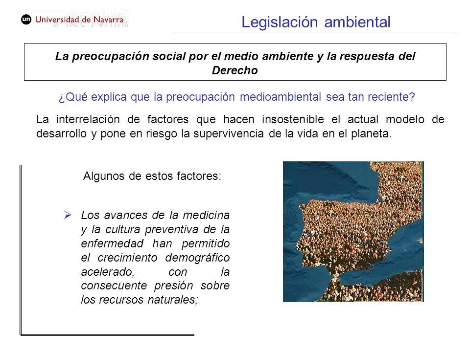 La preocupación social por el medio ambiente y la respuesta del Derecho Legislación ambiental ¿Qué explica que la preocupación medioambiental sea tan