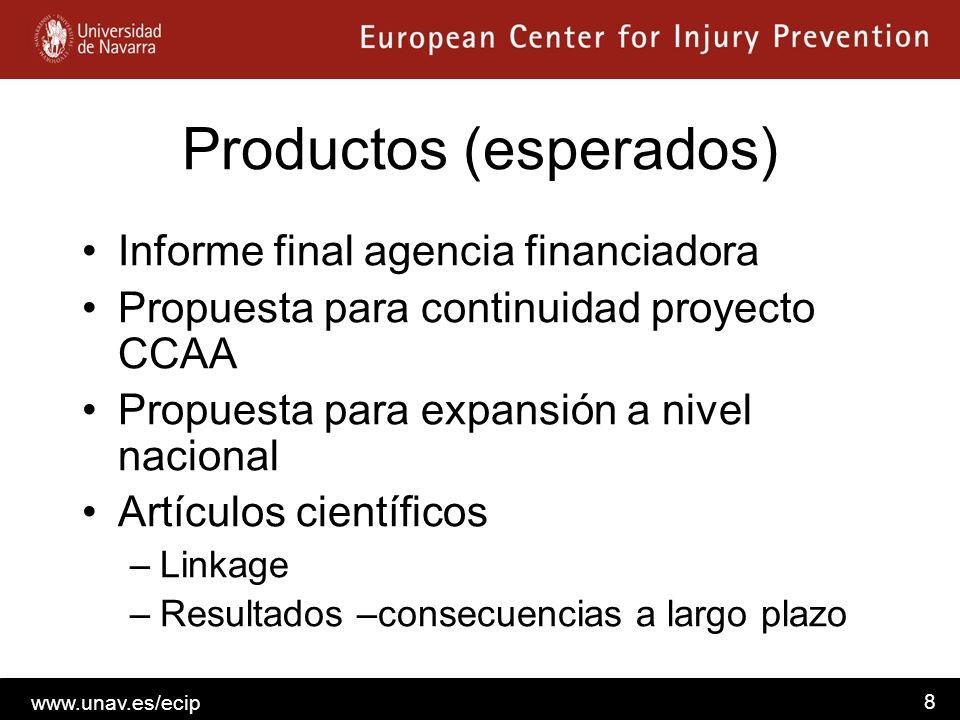 www.unav.es/ecip 8 Productos (esperados) Informe final agencia financiadora Propuesta para continuidad proyecto CCAA Propuesta para expansión a nivel
