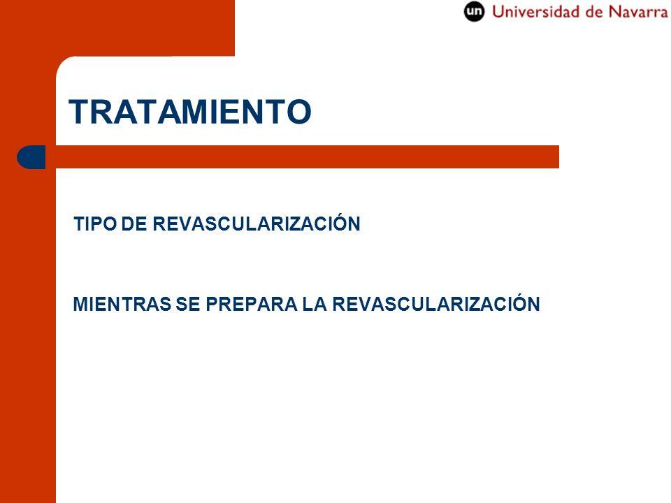 TRATAMIENTO TIPO DE REVASCULARIZACIÓN MIENTRAS SE PREPARA LA REVASCULARIZACIÓN