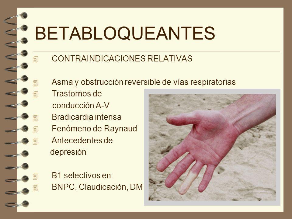EFECTOS ADVERSOS Bradicardia Broncoconstricción Bloqueo A-V Vasoconstricción IC arterial periférica Astenia Estreñimiento Hipertrigliceridemia Hipoglucemia Bloqueo ß 1 Bloqueo 2
