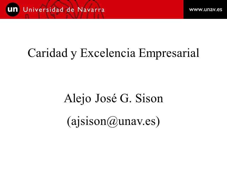 Caridad y Excelencia Empresarial Alejo José G. Sison (ajsison@unav.es)