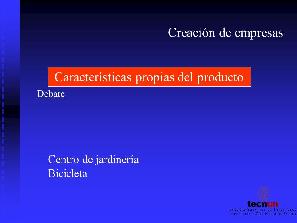 Creación de empresas Características propias del producto Debate Centro de jardinería Bicicleta