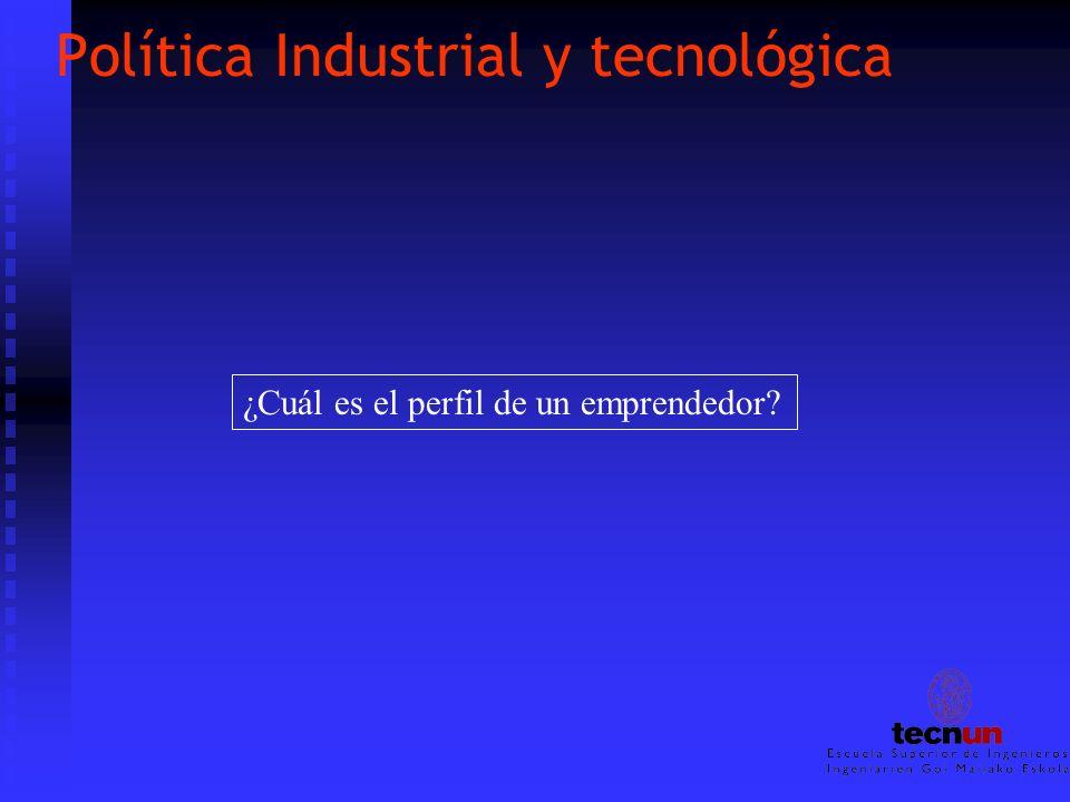 Política Industrial y tecnológica ¿Cuál es el perfil de un emprendedor?
