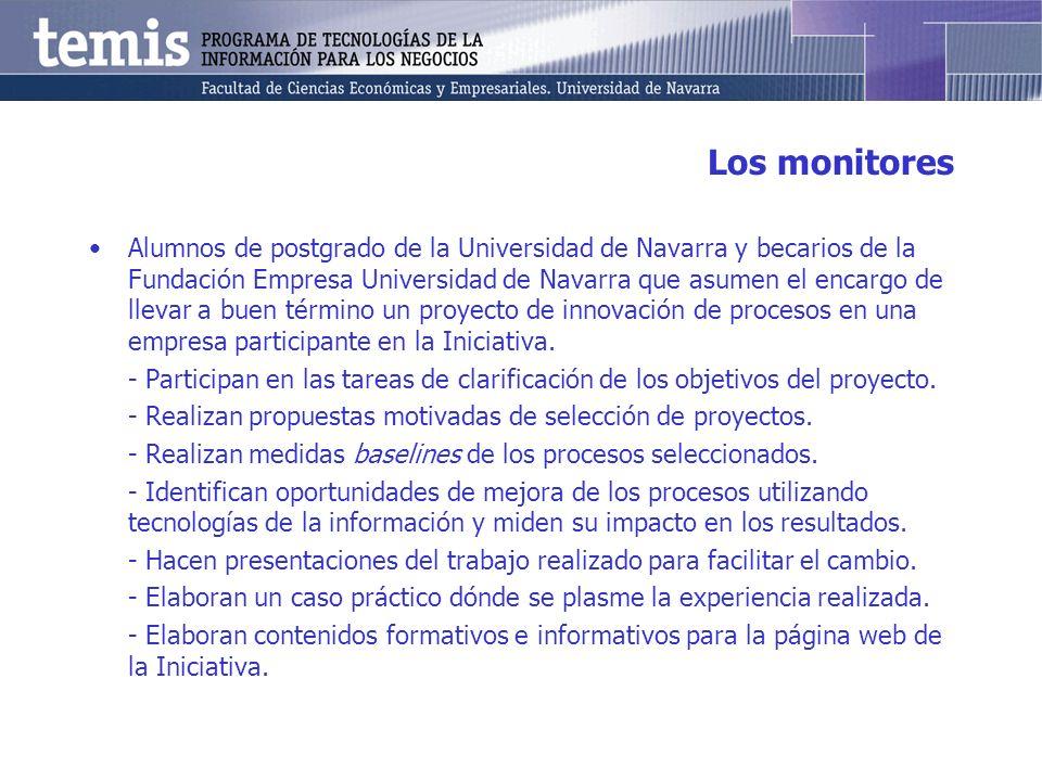 Los monitores Alumnos de postgrado de la Universidad de Navarra y becarios de la Fundación Empresa Universidad de Navarra que asumen el encargo de llevar a buen término un proyecto de innovación de procesos en una empresa participante en la Iniciativa.