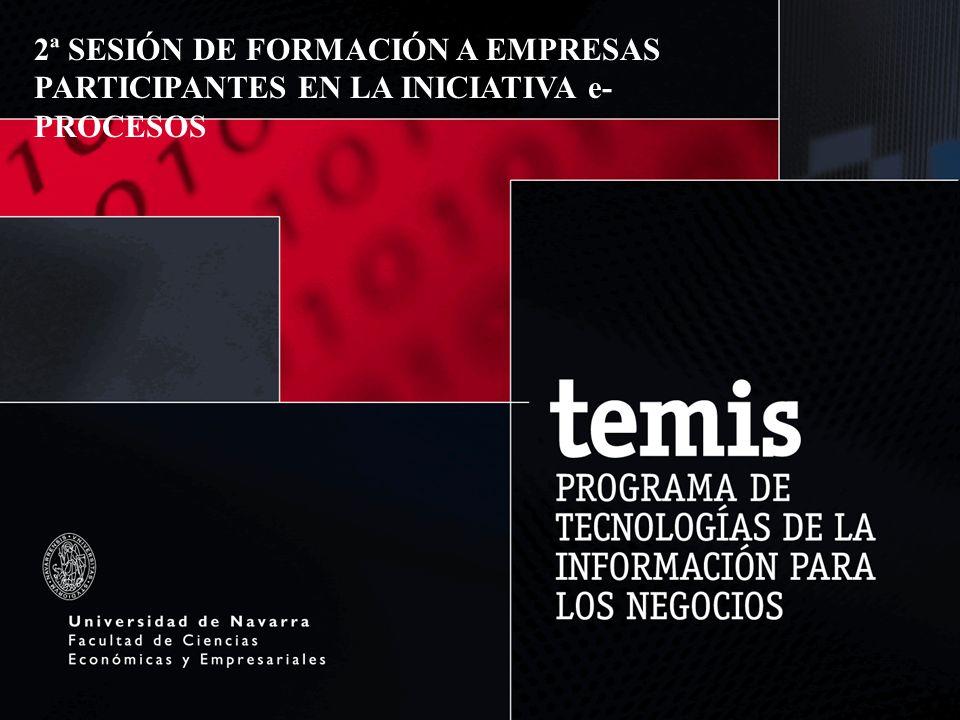2ª SESIÓN DE FORMACIÓN A EMPRESAS PARTICIPANTES EN LA INICIATIVA e- PROCESOS