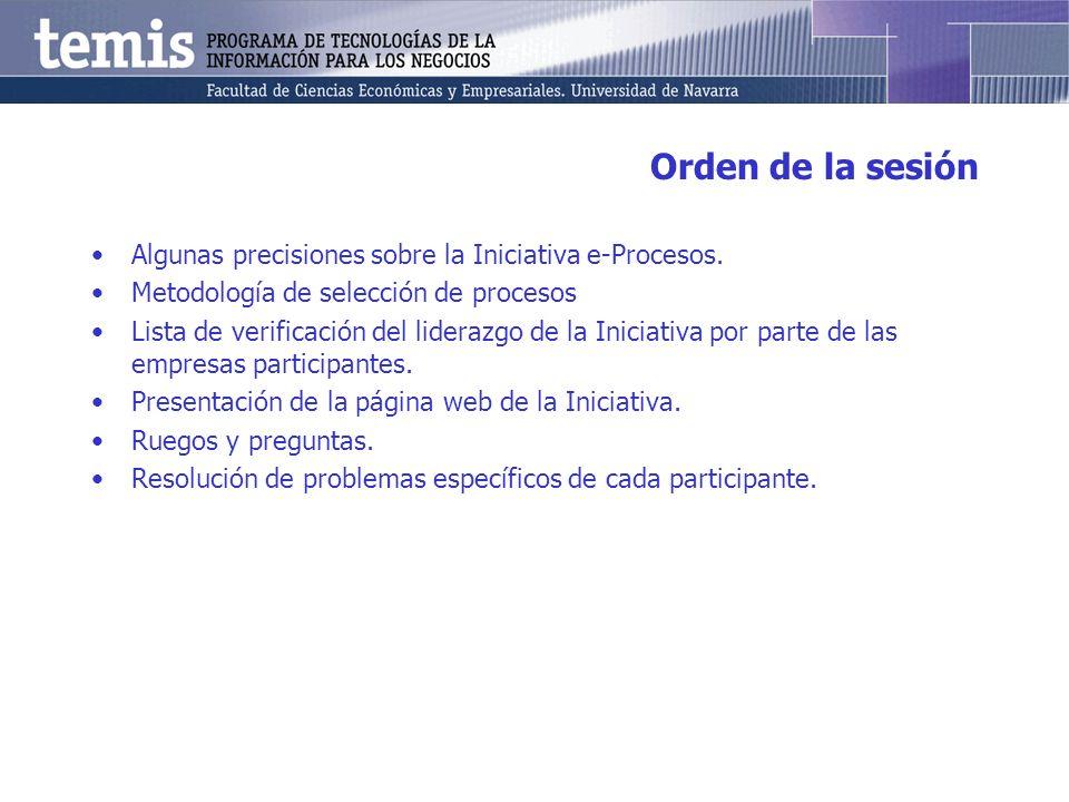 Orden de la sesión Algunas precisiones sobre la Iniciativa e-Procesos. Metodología de selección de procesos Lista de verificación del liderazgo de la