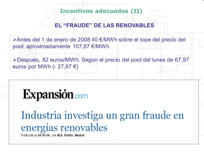 La burbuja renovable EL FRAUDE DE LAS RENOVABLES Antes del 1 de enero de 2008 40 /MWh sobre el tope del precio del pool: aproximadamente 107,97 /MWh D