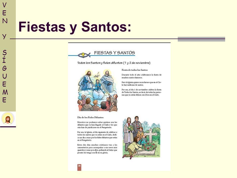 VENY SÍGUEMEVENY SÍGUEME Fiestas y Santos: