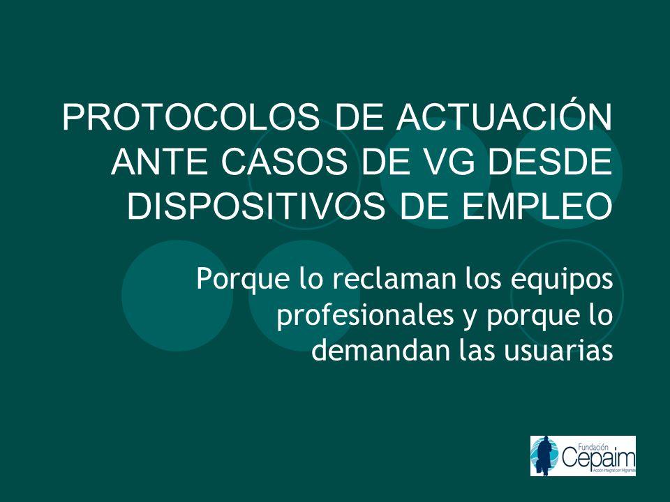 De los Equipos Profesionales -El 95 % tiene constancia de casos de VG en sus labores de orientación laboral o mediación -Sus centros/departamentos no cuentan con Protocolos o maneras homogéneizadas de actuar.