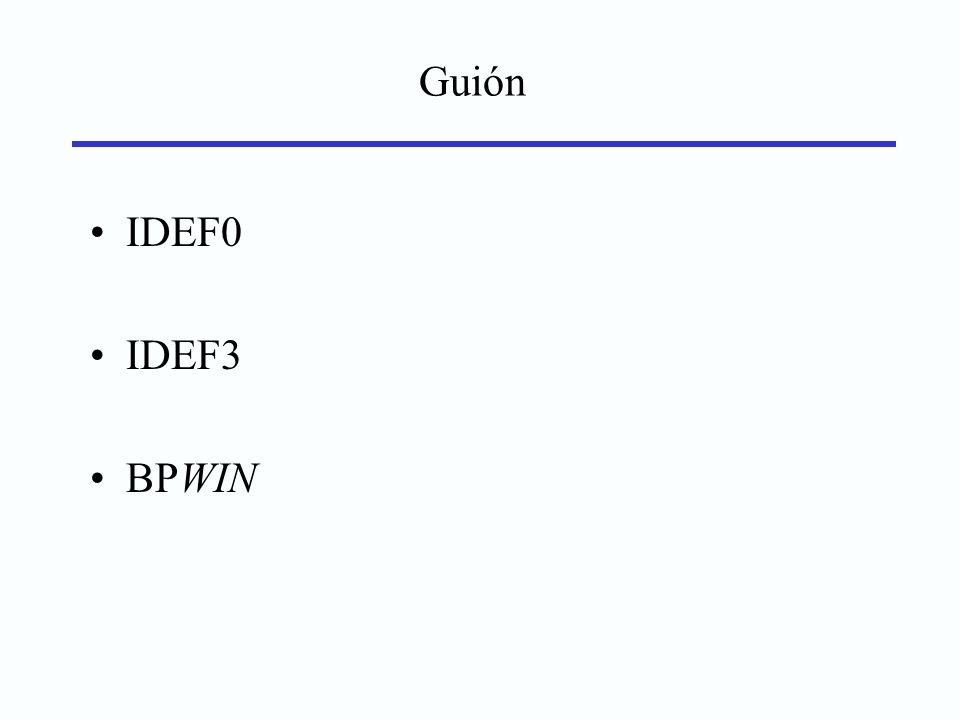 IDEF0 Metodología para el modelado funcional de procesos Integrated Definition Modeling Language