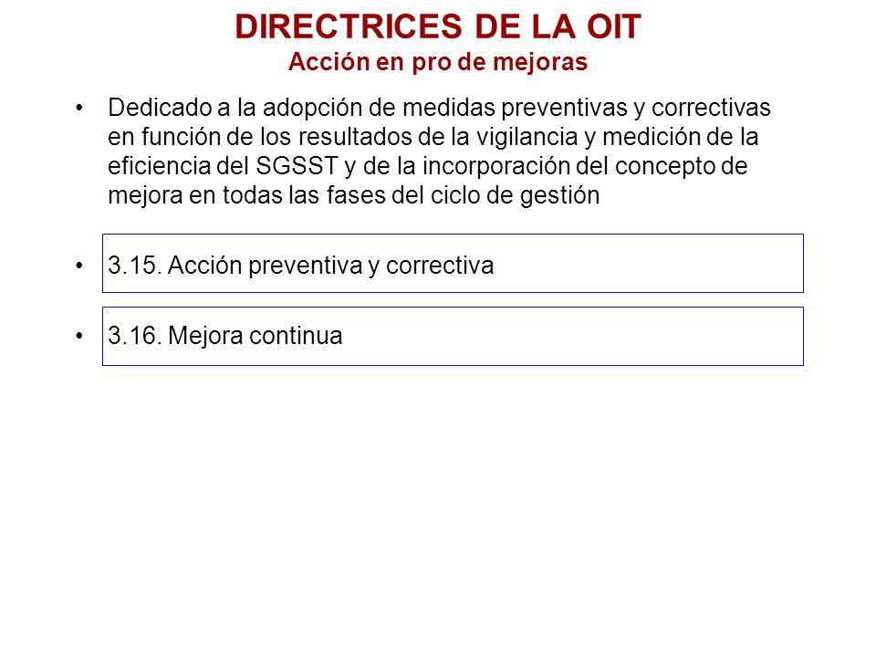 DIRECTRICES DE LA OIT Acción en pro de mejoras Dedicado a la adopción de medidas preventivas y correctivas en función de los resultados de la vigilanc