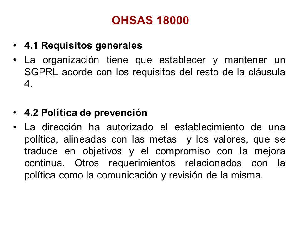 4.1 Requisitos generales La organización tiene que establecer y mantener un SGPRL acorde con los requisitos del resto de la cláusula 4. 4.2 Política d
