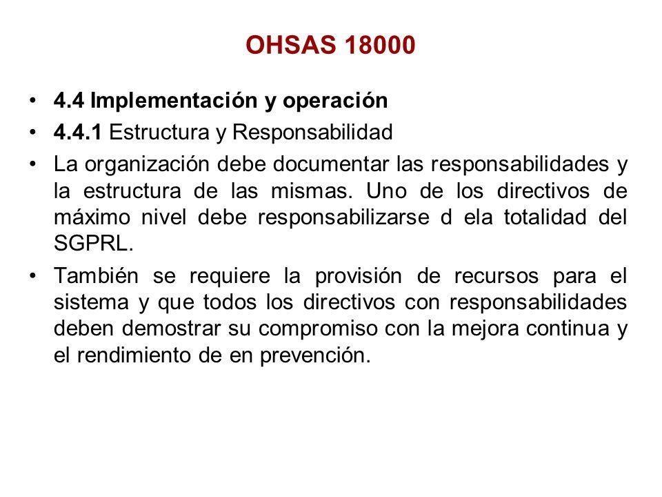 4.4 Implementación y operación 4.4.1 Estructura y Responsabilidad La organización debe documentar las responsabilidades y la estructura de las mismas.
