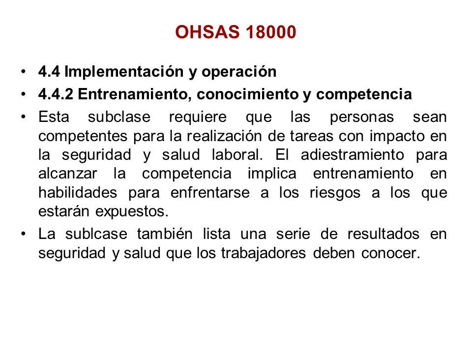 4.4 Implementación y operación 4.4.2 Entrenamiento, conocimiento y competencia Esta subclase requiere que las personas sean competentes para la realiz