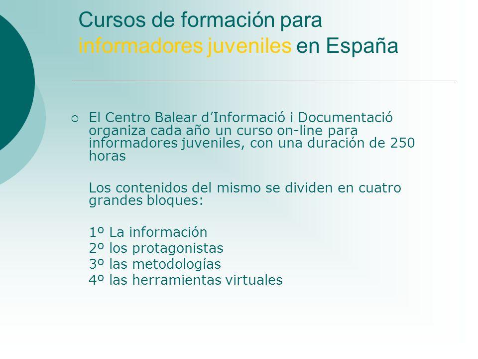 Cursos de formación para informadores juveniles en España El Centro Balear dInformació i Documentació organiza cada año un curso on-line para informad