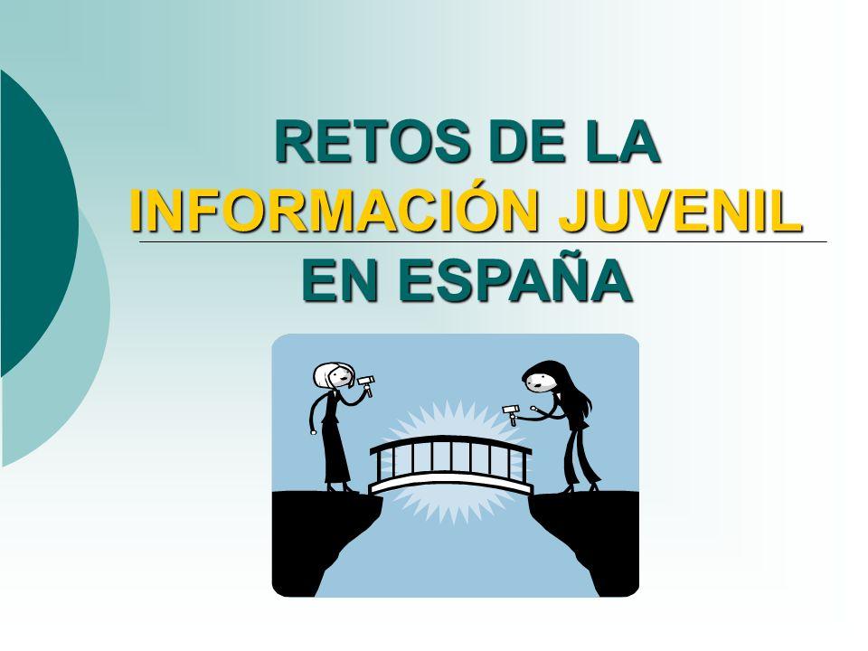 RETOS DE LA INFORMACIÓN JUVENIL EN ESPAÑA