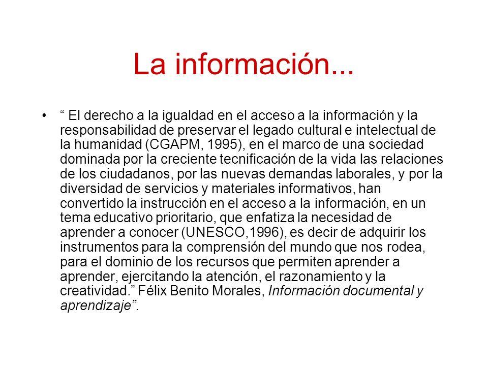Aprendizaje informacional En la Sociedad del conocimiento y debido a la gran cantidad de información que circula, el problema ya no es encontrarla o tenerla, sino discernirla, discriminarla, aplicarla, gestionarla, verificarla, usarla.
