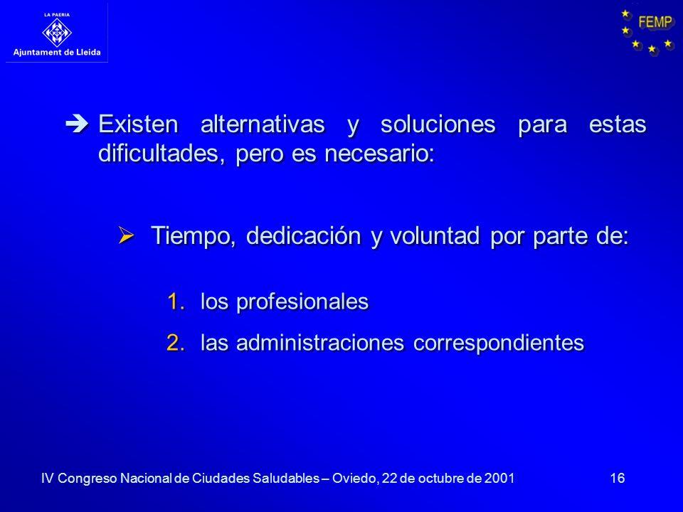 16 1.los profesionales 2.las administraciones correspondientes 1.los profesionales 2.las administraciones correspondientes Existen alternativas y solu