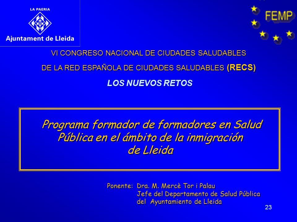 23 VI CONGRESO NACIONAL DE CIUDADES SALUDABLES DE LA RED ESPAÑOLA DE CIUDADES SALUDABLES (RECS) VI CONGRESO NACIONAL DE CIUDADES SALUDABLES DE LA RED