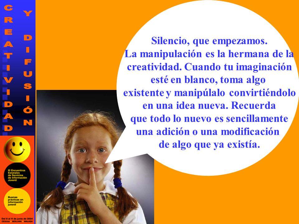 Silencio, que empezamos. La manipulación es la hermana de la creatividad.