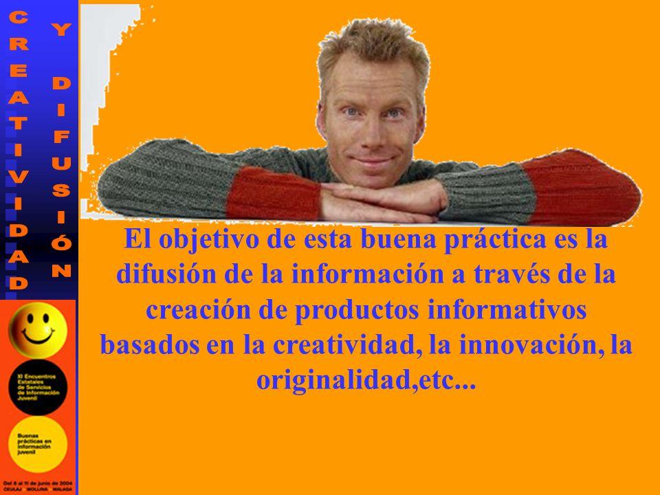 El objetivo de esta buena práctica es la difusión de la información a través de la creación de productos informativos basados en la creatividad, la innovación, la originalidad,etc...
