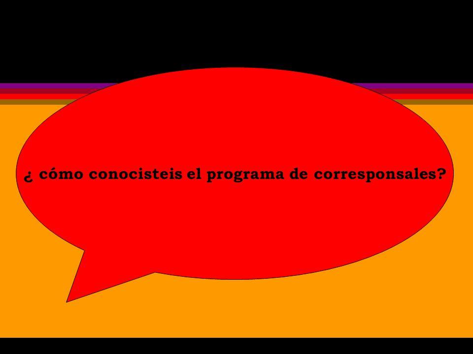 ¿ cómo conocisteis el programa de corresponsales?