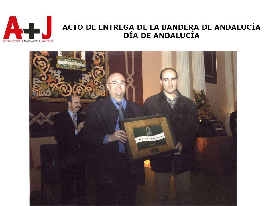 ACTO DE ENTREGA DE LA BANDERA DE ANDALUCÍA DÍA DE ANDALUCÍA