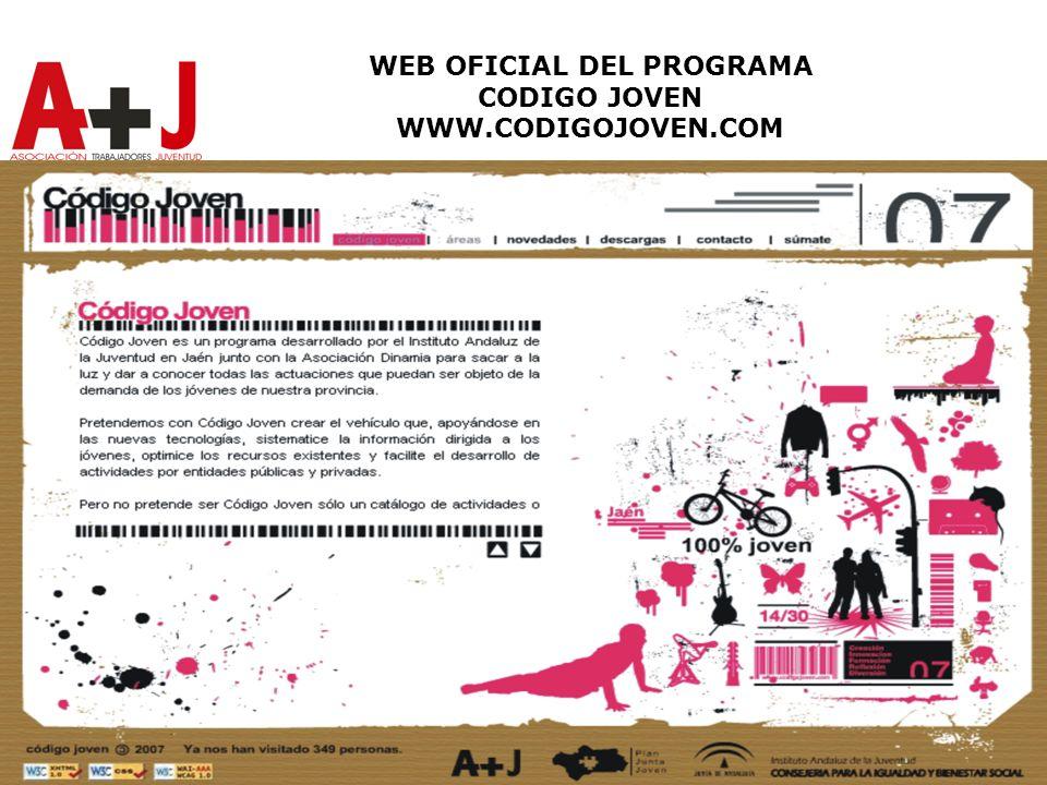 WEB OFICIAL DEL PROGRAMA CODIGO JOVEN WWW.CODIGOJOVEN.COM