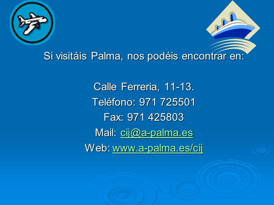 Si visitáis Palma, nos podéis encontrar en: Calle Ferreria, 11-13.