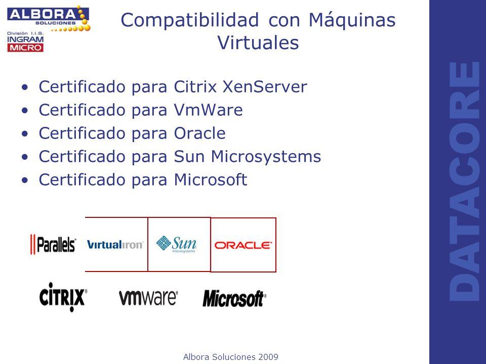 Albora Soluciones 2009 DATACORE Compatibilidad con Máquinas Virtuales Certificado para Citrix XenServer Certificado para VmWare Certificado para Oracl