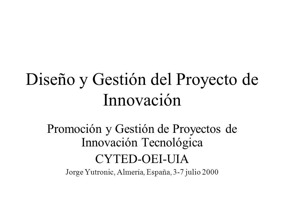Diseño y Gestión del Proyecto de Innovación Promoción y Gestión de Proyectos de Innovación Tecnológica CYTED-OEI-UIA Jorge Yutronic, Almería, España,