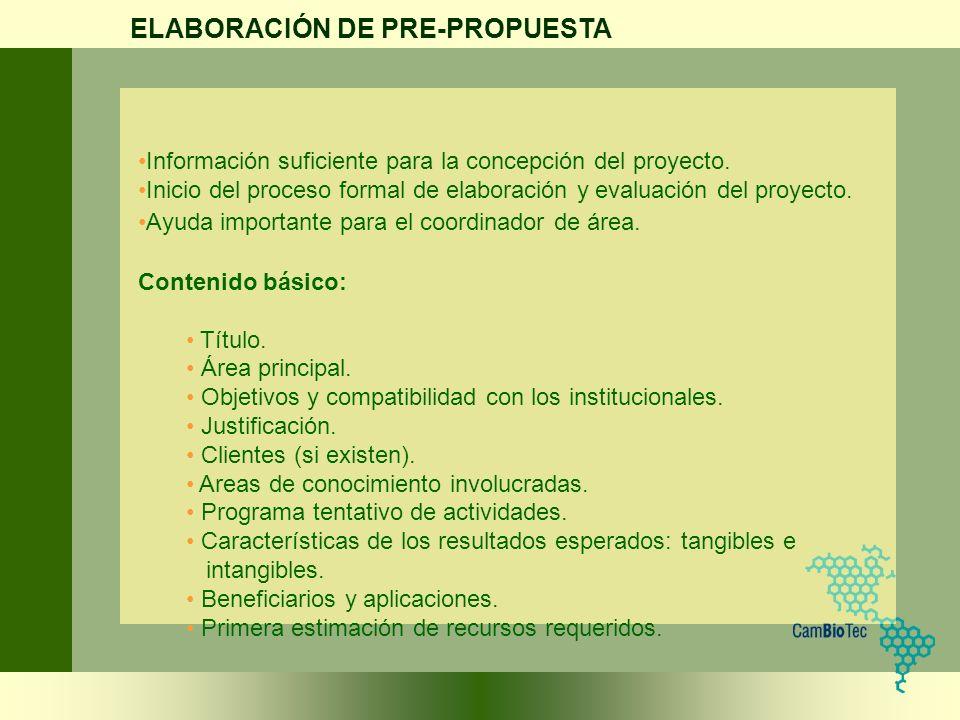 Información suficiente para la concepción del proyecto. Inicio del proceso formal de elaboración y evaluación del proyecto. Ayuda importante para el c