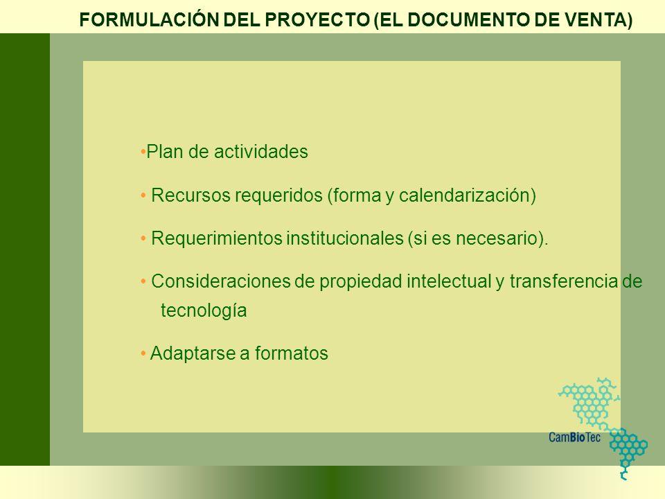 Plan de actividades Recursos requeridos (forma y calendarización) Requerimientos institucionales (si es necesario). Consideraciones de propiedad intel