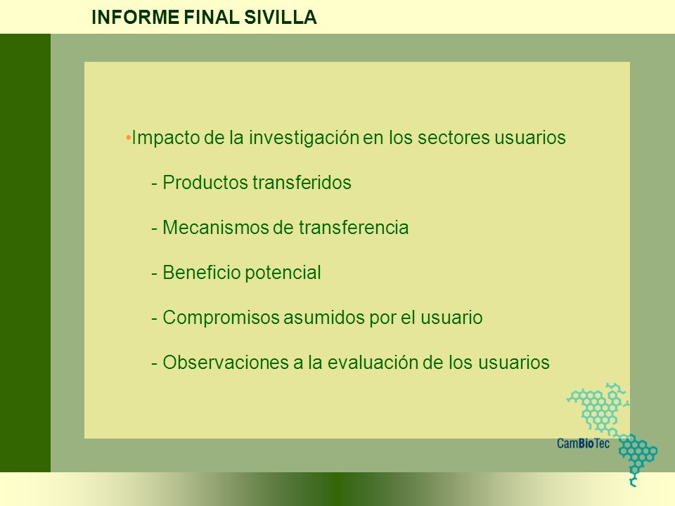Impacto de la investigación en los sectores usuarios - Productos transferidos - Mecanismos de transferencia - Beneficio potencial - Compromisos asumid
