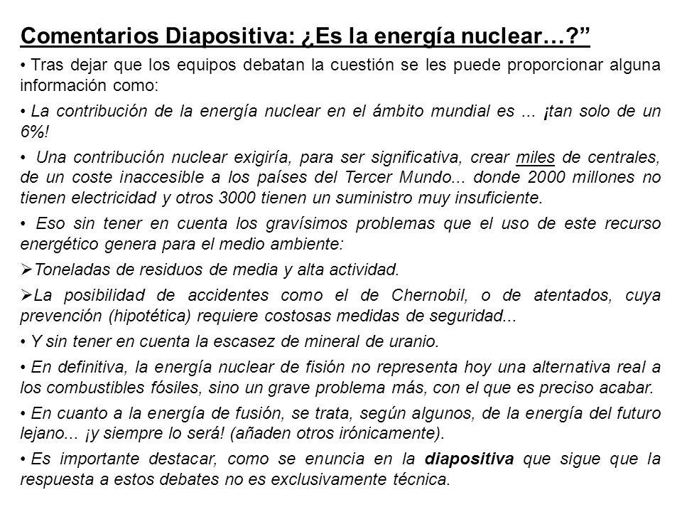 Comentarios Diapositiva: ¿Es la energía nuclear….