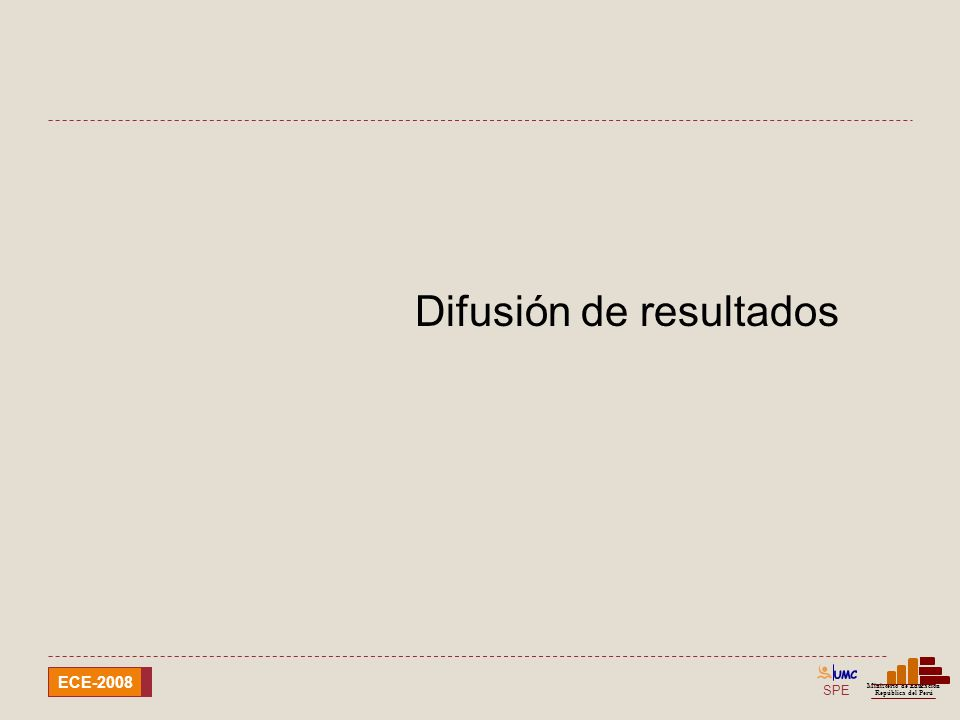 SPE Ministerio de Educación República del Perú ECE-2008 Uso de resultados ECELO 2008 Elaboración y distribución de reportes de devolución de resultados.