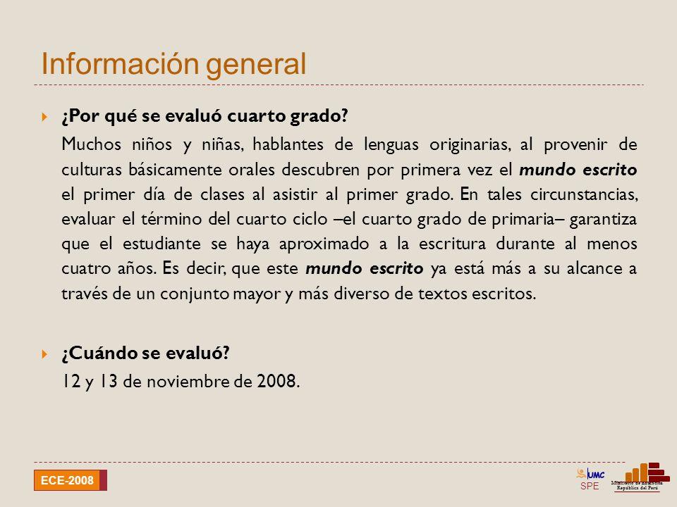 SPE Ministerio de Educación República del Perú ECE-2008 Recoger información sobre los logros de aprendizaje de los estudiantes de 4º de primaria de las IE de EIB, en Comprensión de textos escritos en su lengua originaria y en castellano como segunda lengua.