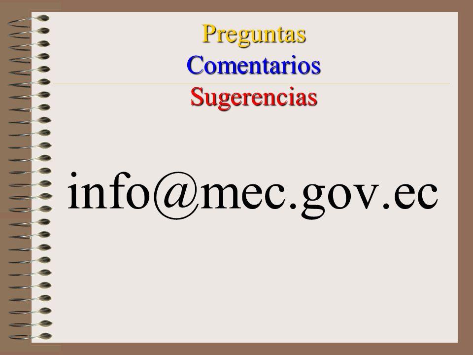 Preguntas Comentarios Sugerencias info@mec.gov.ec