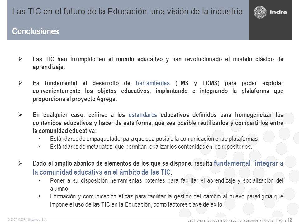 Las TIC en el futuro de la Educación: una visión de la industria | Página 12 © 2007 INDRA Sistemas, S.A.