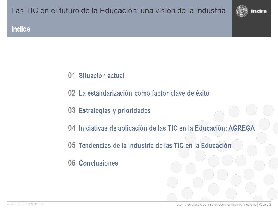 Las TIC en el futuro de la Educación: una visión de la industria | Página 2 © 2007 INDRA Sistemas, S.A.