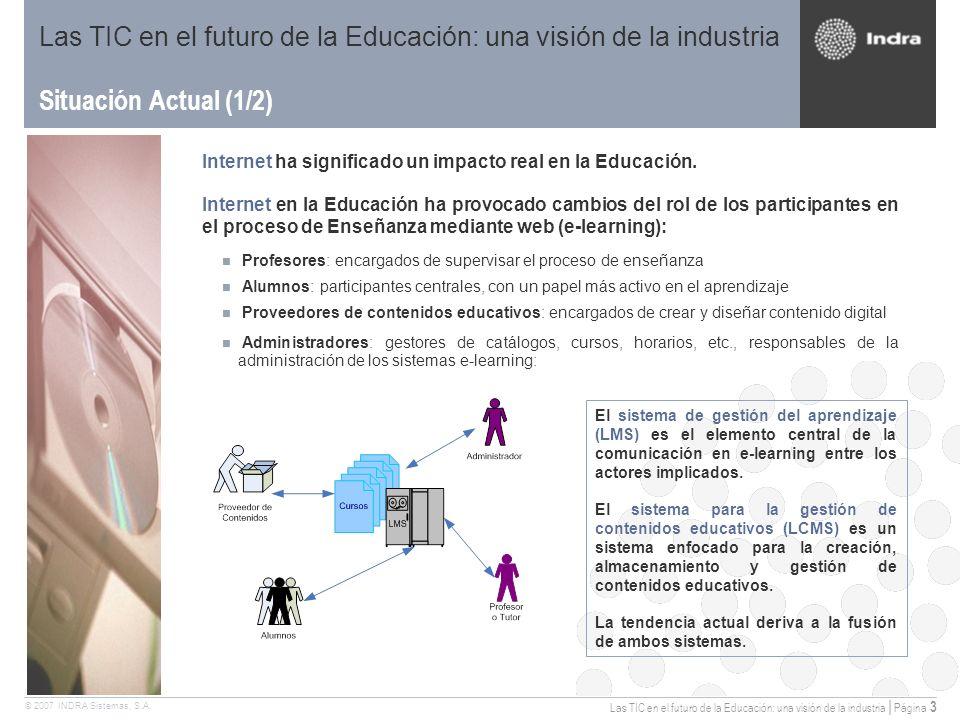Las TIC en el futuro de la Educación: una visión de la industria | Página 3 © 2007 INDRA Sistemas, S.A.