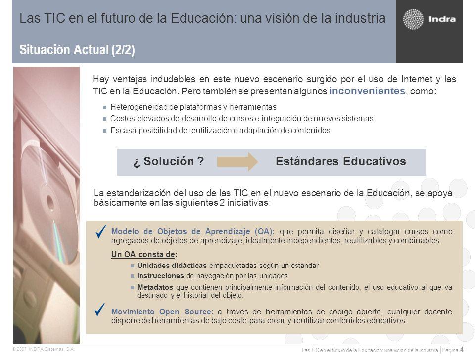 Las TIC en el futuro de la Educación: una visión de la industria | Página 4 © 2007 INDRA Sistemas, S.A.