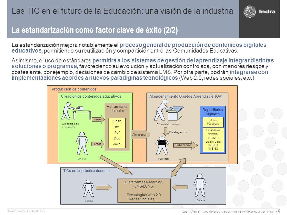 Las TIC en el futuro de la Educación: una visión de la industria | Página 6 © 2007 INDRA Sistemas, S.A.