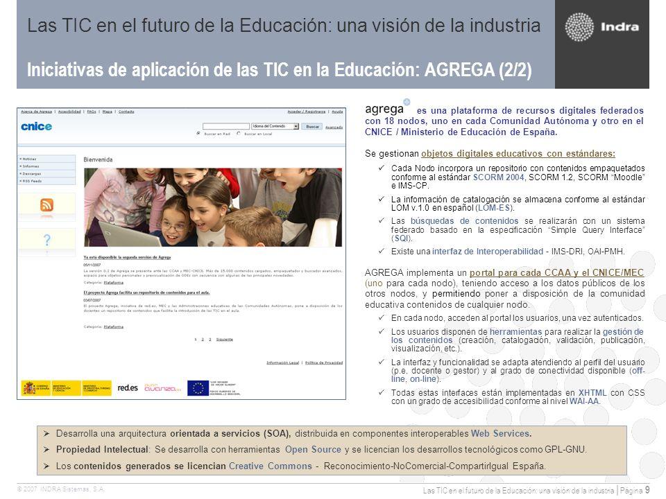 Las TIC en el futuro de la Educación: una visión de la industria | Página 9 © 2007 INDRA Sistemas, S.A.