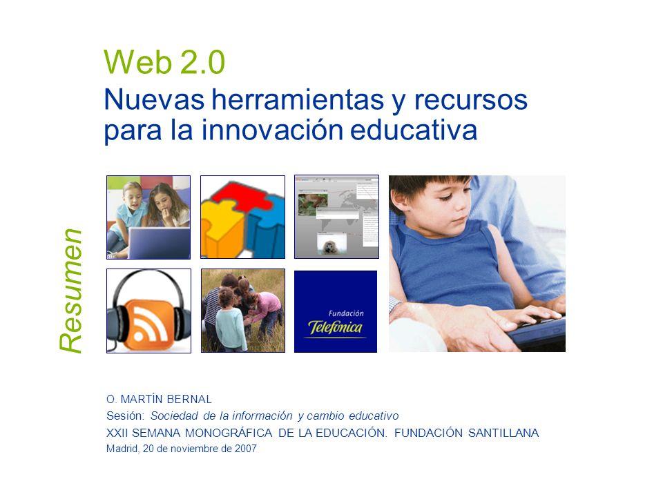 Web 2.0 Nuevas herramientas y recursos para la innovación educativa O.