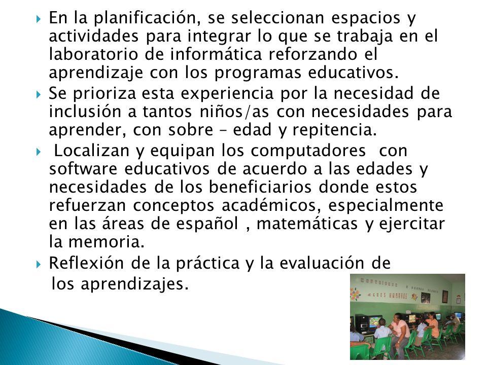 En la planificación, se seleccionan espacios y actividades para integrar lo que se trabaja en el laboratorio de informática reforzando el aprendizaje
