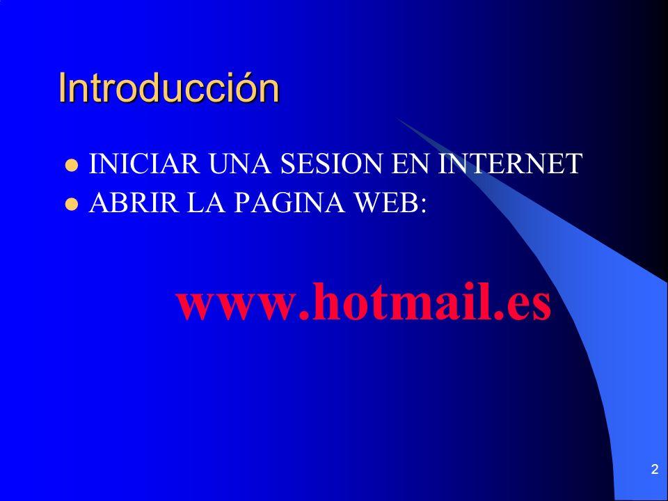 2 Introducción INICIAR UNA SESION EN INTERNET ABRIR LA PAGINA WEB: www.hotmail.es