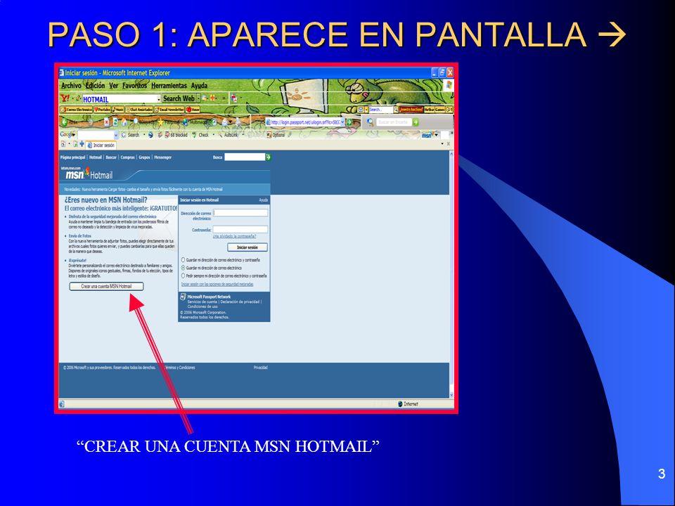 3 PASO 1: APARECE EN PANTALLA PASO 1: APARECE EN PANTALLA CREAR UNA CUENTA MSN HOTMAIL